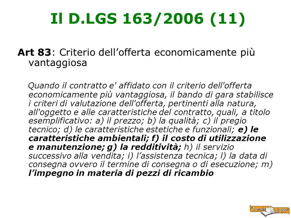 Il D.LGS 163/2006 (11) Art 83: Criterio dell'offerta economicamente più vantaggiosa.