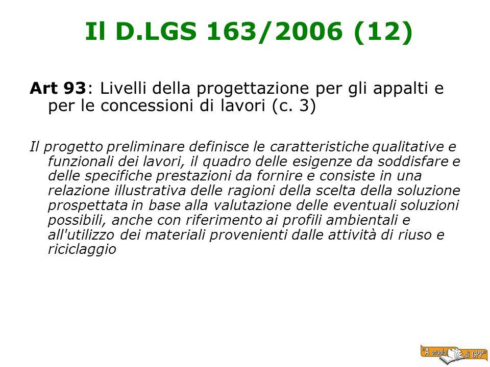 Il D.LGS 163/2006 (12)Art 93: Livelli della progettazione per gli appalti e per le concessioni di lavori (c. 3)