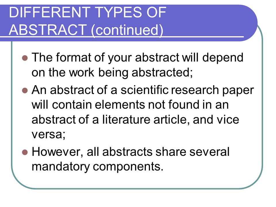 DIFFERENT TYPES OF ABSTRACT (continued)