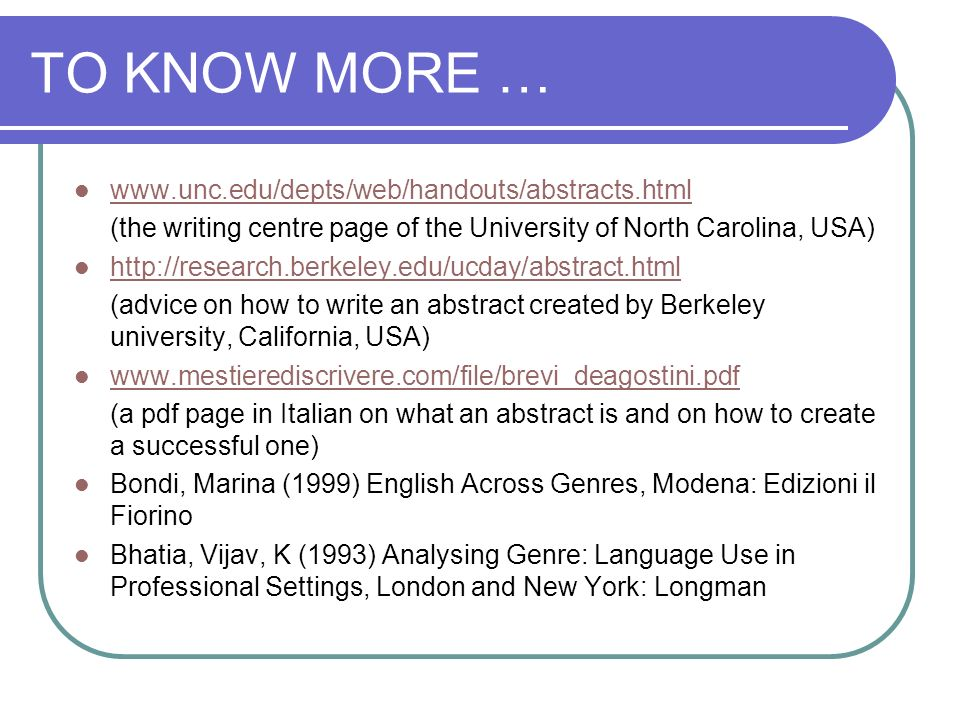 TO KNOW MORE … www.unc.edu/depts/web/handouts/abstracts.html