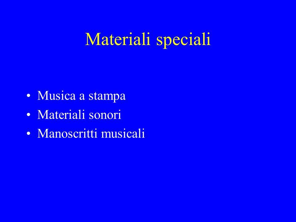 Materiali speciali Musica a stampa Materiali sonori