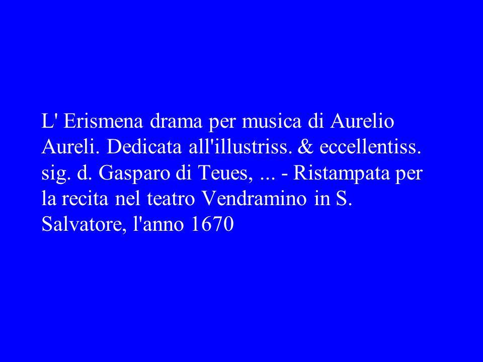 L Erismena drama per musica di Aurelio Aureli.Dedicata all illustriss.