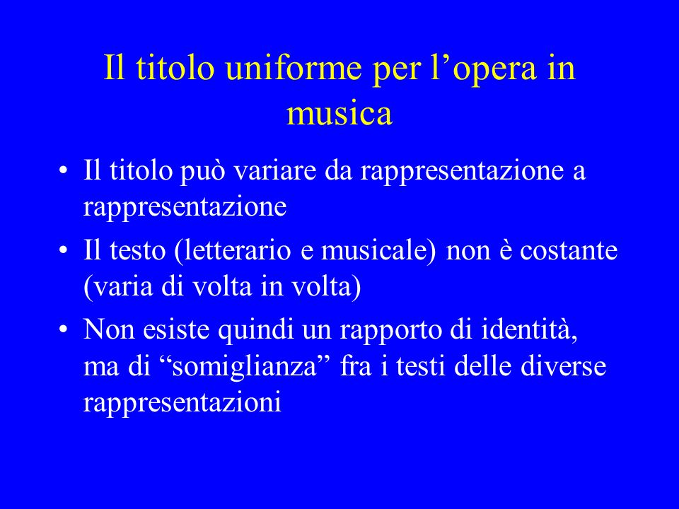 Il titolo uniforme per l'opera in musica