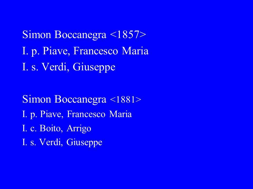 Simon Boccanegra <1857> I. p. Piave, Francesco Maria