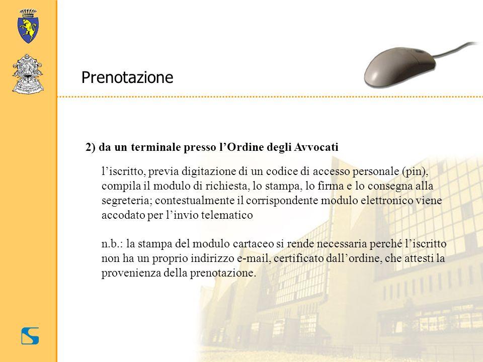 Prenotazione 2) da un terminale presso l'Ordine degli Avvocati