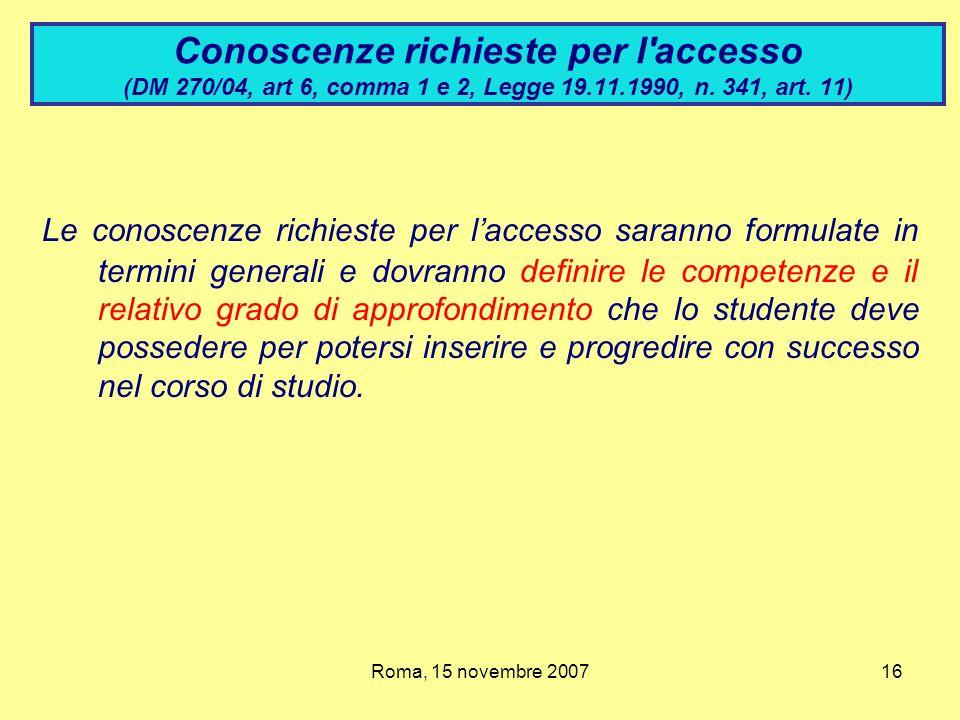 Conoscenze richieste per l accesso (DM 270/04, art 6, comma 1 e 2, Legge 19.11.1990, n. 341, art. 11)