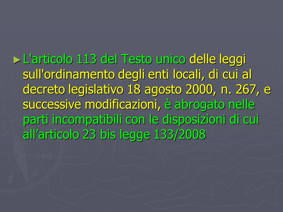 L articolo 113 del Testo unico delle leggi sull ordinamento degli enti locali, di cui al decreto legislativo 18 agosto 2000, n.