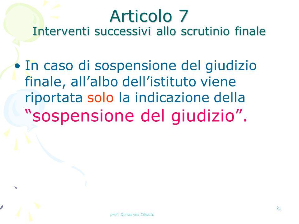Articolo 7 Interventi successivi allo scrutinio finale