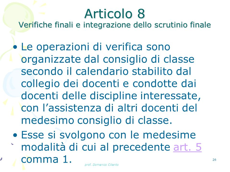 Articolo 8 Verifiche finali e integrazione dello scrutinio finale