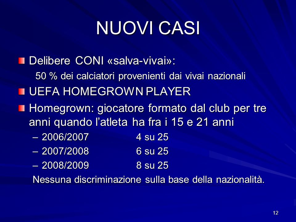 NUOVI CASI Delibere CONI «salva-vivai»: UEFA HOMEGROWN PLAYER