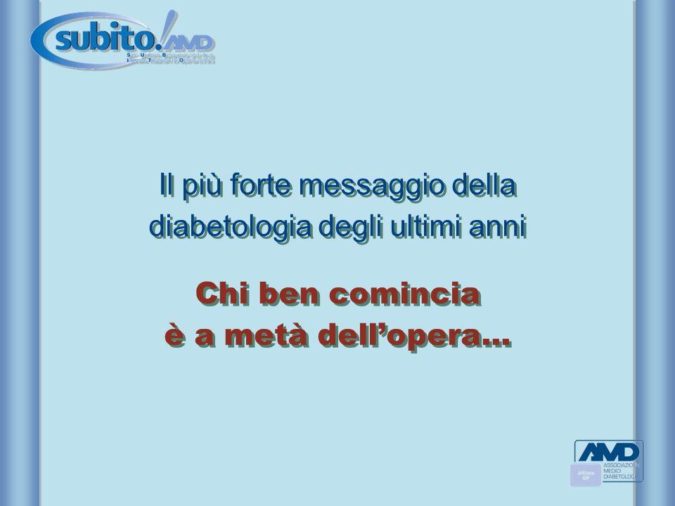Il più forte messaggio della diabetologia degli ultimi anni Chi ben comincia è a metà dell'opera...