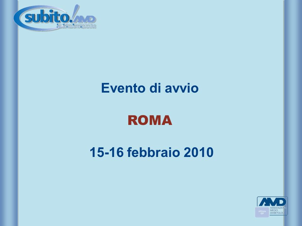 Evento di avvio ROMA 15-16 febbraio 2010