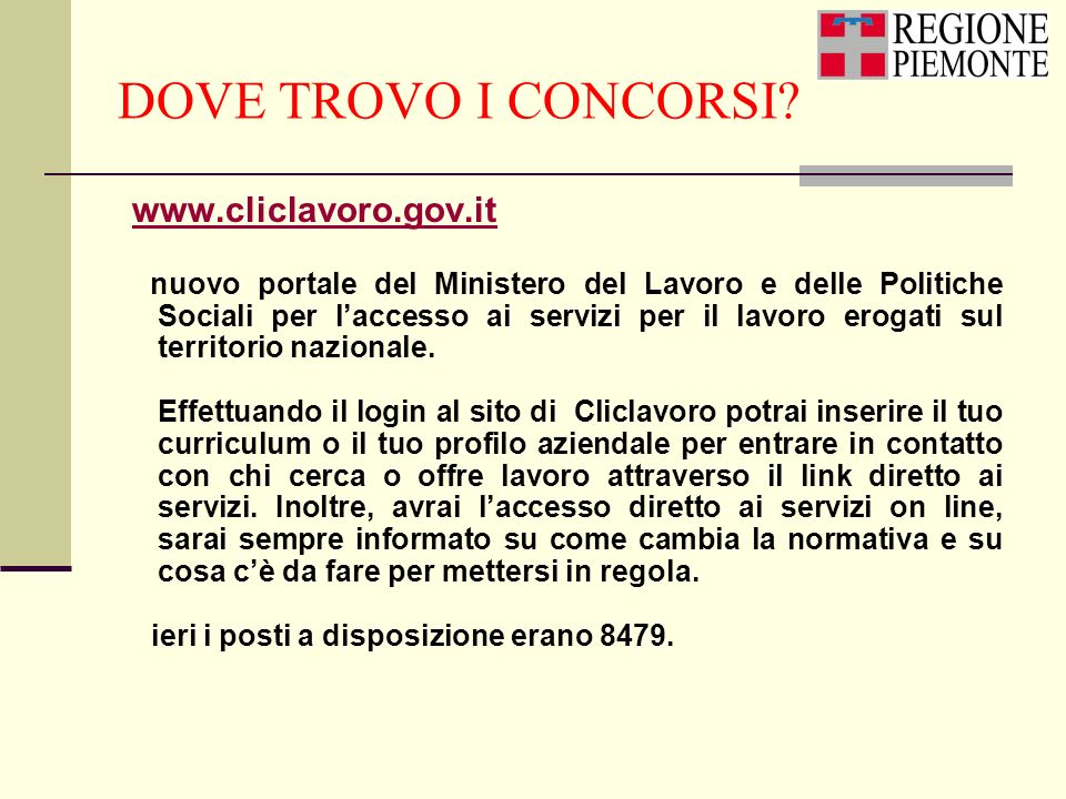 DOVE TROVO I CONCORSI www.cliclavoro.gov.it.