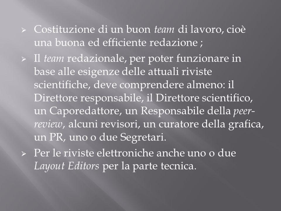 Costituzione di un buon team di lavoro, cioè una buona ed efficiente redazione ;