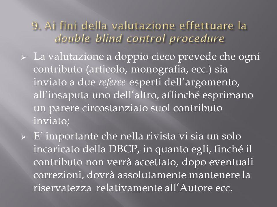 9. Ai fini della valutazione effettuare la double blind control procedure