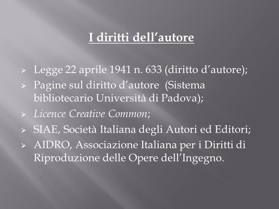 I diritti dell'autore Legge 22 aprile 1941 n. 633 (diritto d'autore);