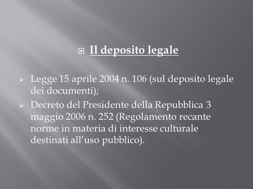 Il deposito legaleLegge 15 aprile 2004 n. 106 (sul deposito legale dei documenti);