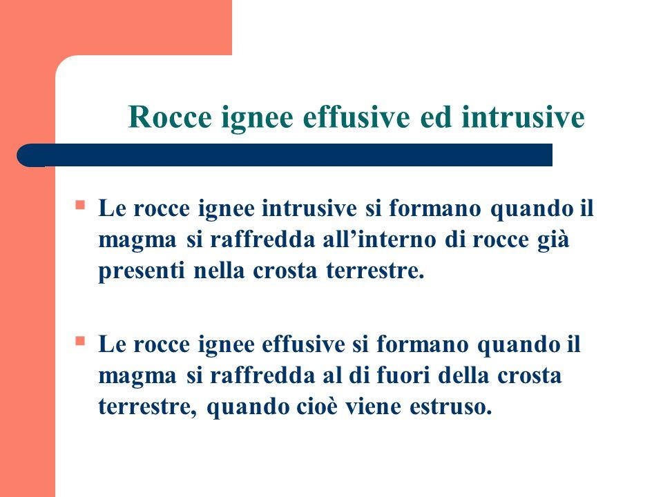 Rocce ignee effusive ed intrusive