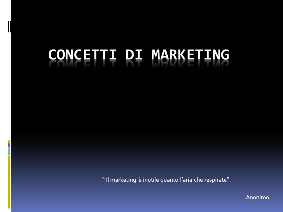 Concetti di marketing Il marketing è inutile quanto l'aria che respirate Anonimo