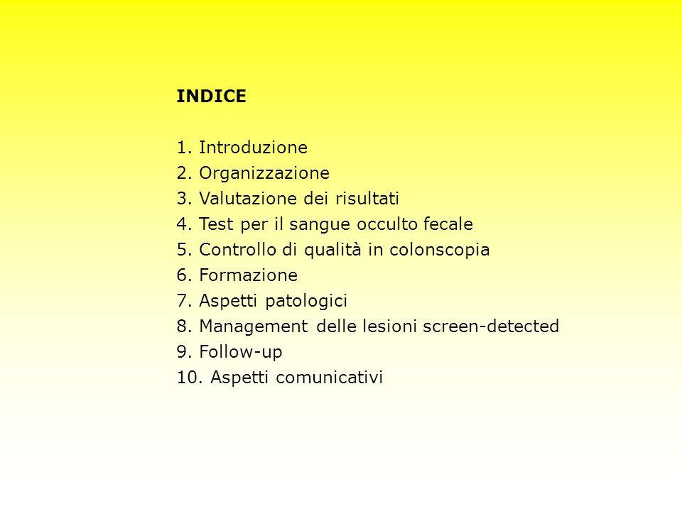 INDICE 1. Introduzione. 2. Organizzazione. 3. Valutazione dei risultati. 4. Test per il sangue occulto fecale.