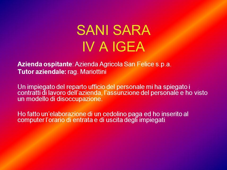 SANI SARA IV A IGEA Azienda ospitante: Azienda Agricola San Felice s.p.a. Tutor aziendale: rag. Mariottini.