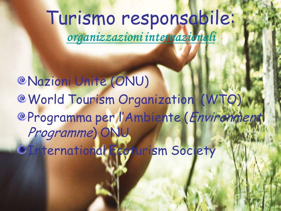 Turismo responsabile: organizzazioni internazionali