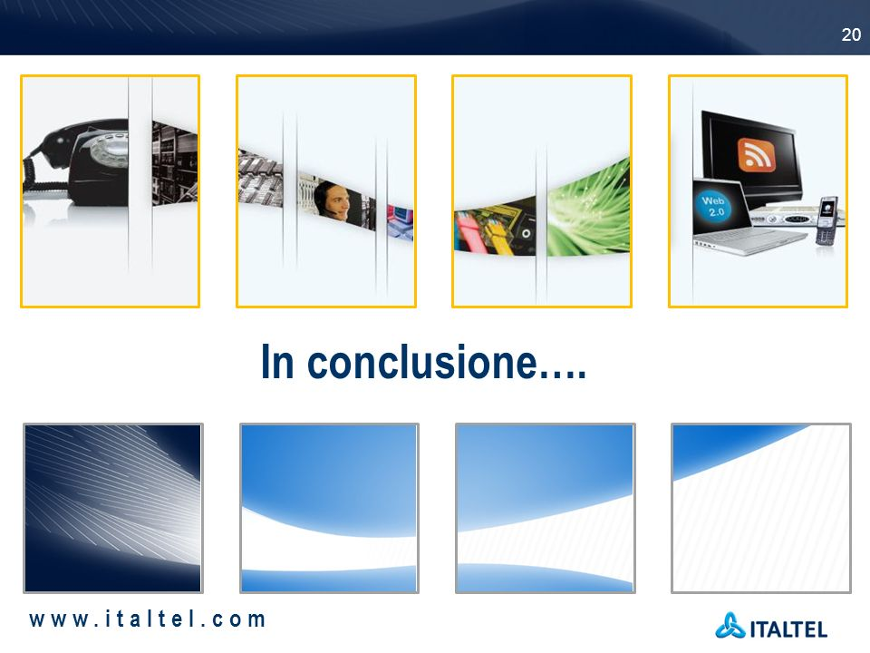 In conclusione…. www.italtel.com sTRICTLY CONFIDENTIAL
