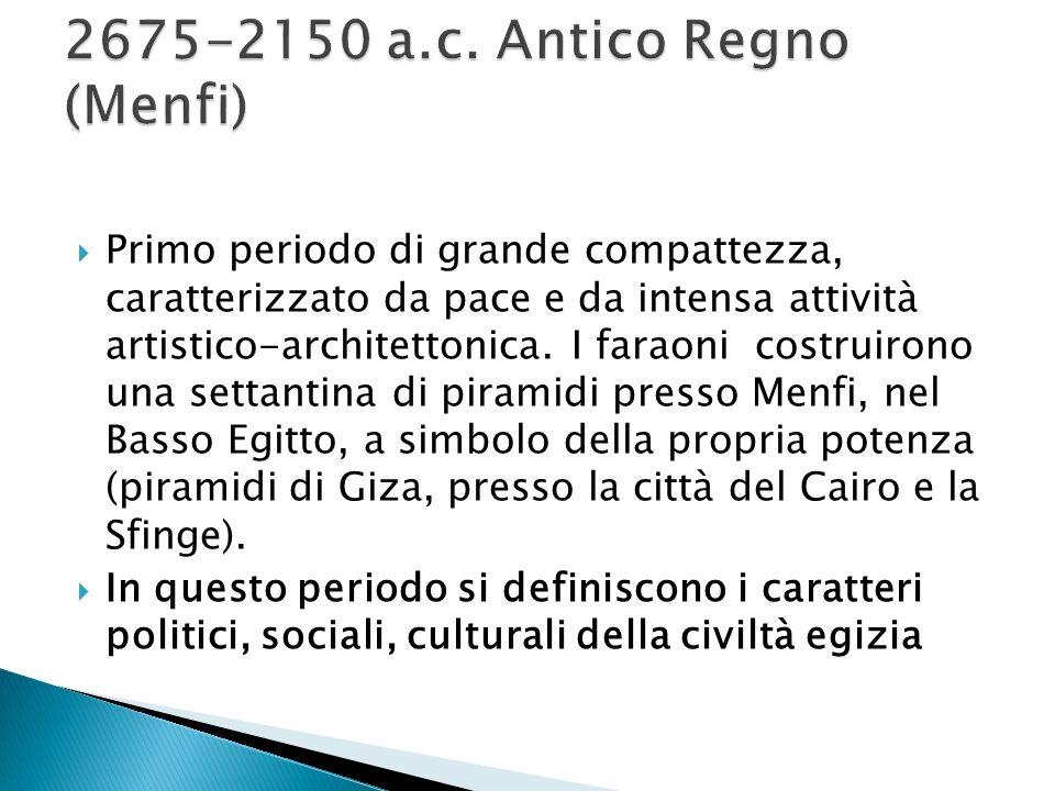 2675-2150 a.c. Antico Regno (Menfi)