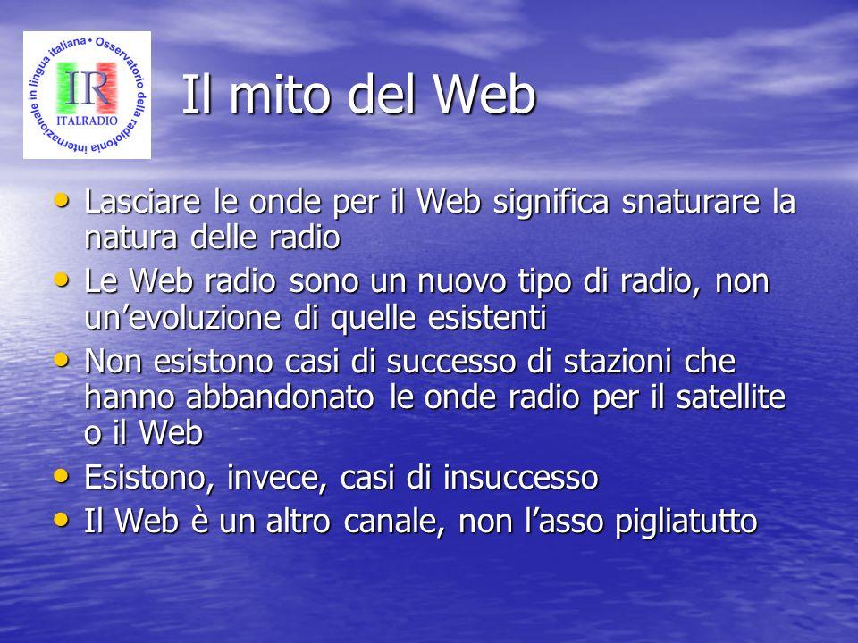 Il mito del WebLasciare le onde per il Web significa snaturare la natura delle radio.