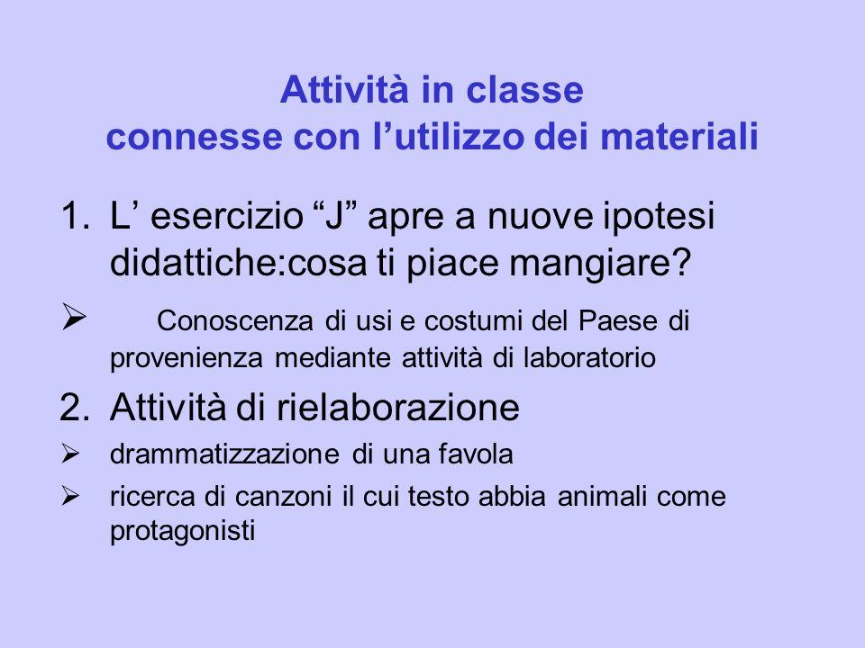 Attività in classe connesse con l'utilizzo dei materiali