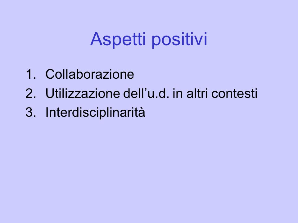 Aspetti positivi Collaborazione