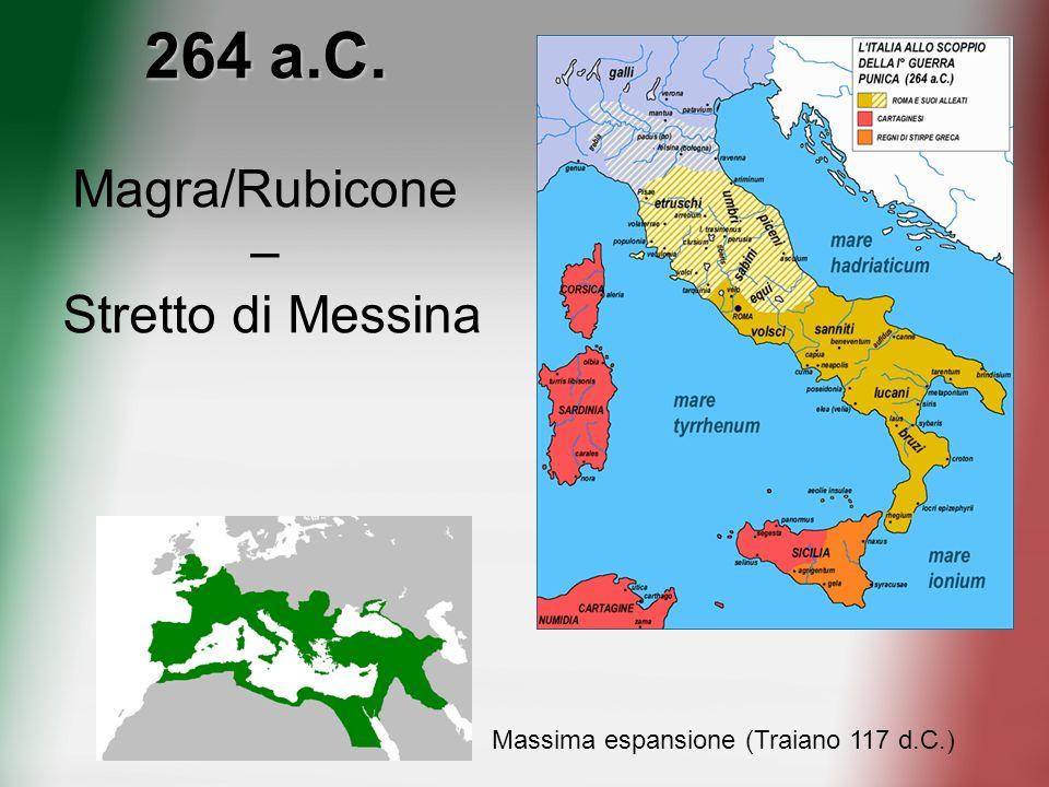 264 a.C. Magra/Rubicone – Stretto di Messina