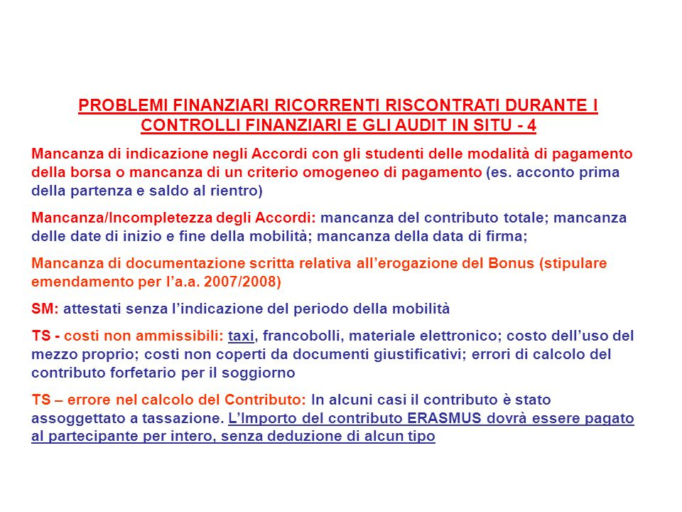 PROBLEMI FINANZIARI RICORRENTI RISCONTRATI DURANTE I CONTROLLI FINANZIARI E GLI AUDIT IN SITU - 4