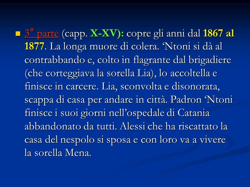 3° parte (capp. X-XV): copre gli anni dal 1867 al 1877