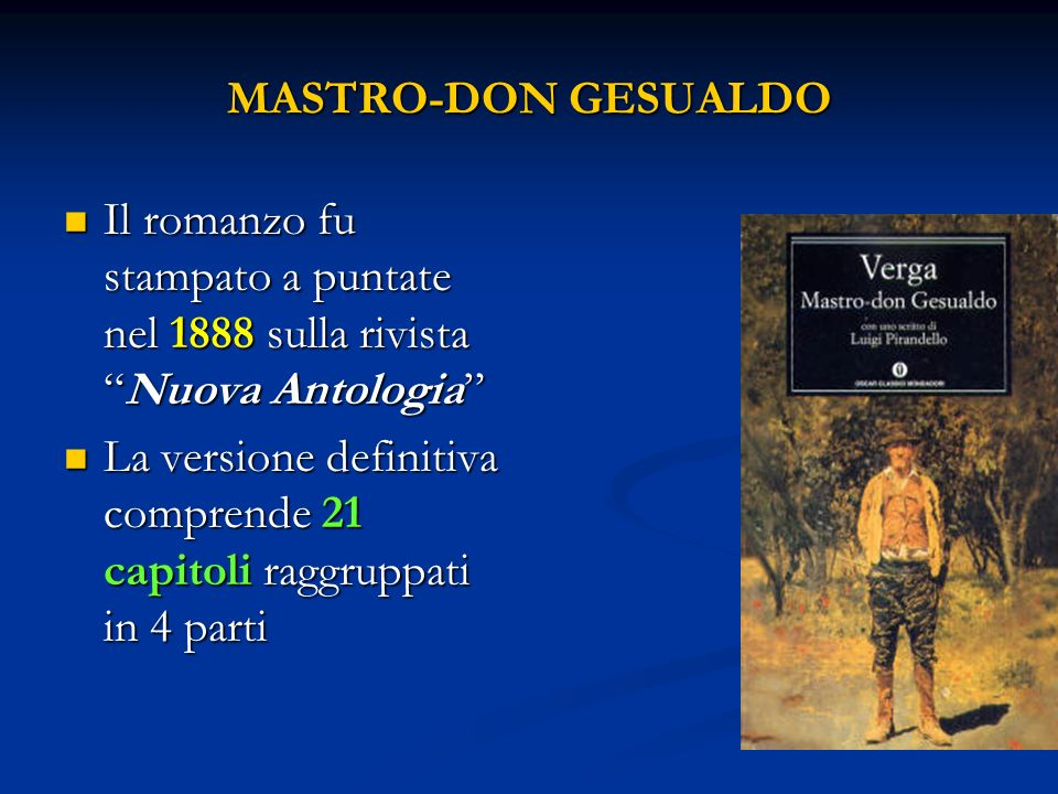 MASTRO-DON GESUALDO Il romanzo fu stampato a puntate nel 1888 sulla rivista Nuova Antologia