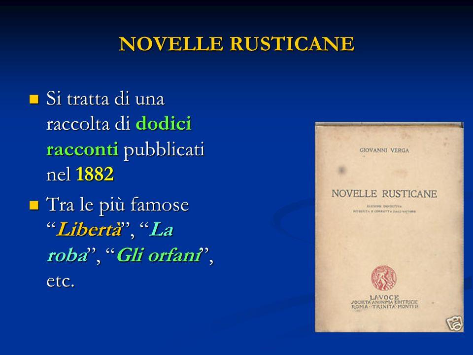 NOVELLE RUSTICANE Si tratta di una raccolta di dodici racconti pubblicati nel 1882.