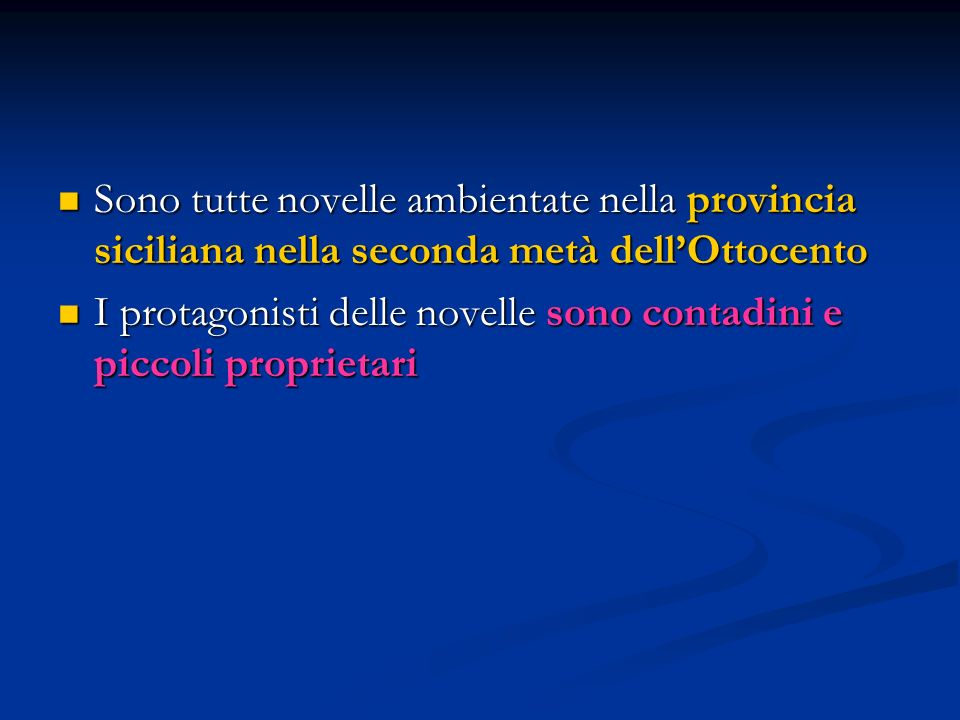 Sono tutte novelle ambientate nella provincia siciliana nella seconda metà dell'Ottocento