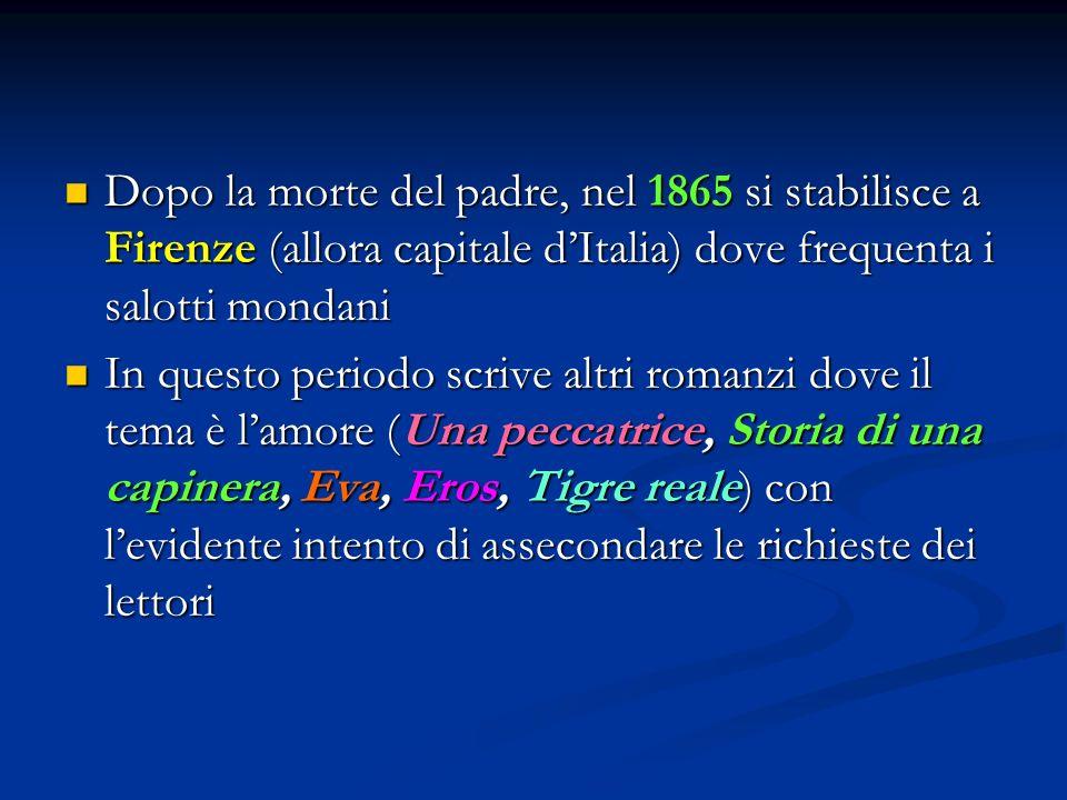 Dopo la morte del padre, nel 1865 si stabilisce a Firenze (allora capitale d'Italia) dove frequenta i salotti mondani