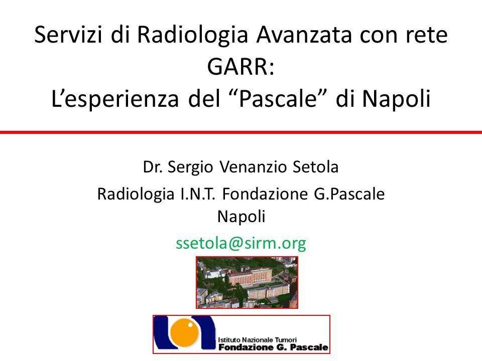 Servizi di Radiologia Avanzata con rete GARR: L'esperienza del Pascale di Napoli