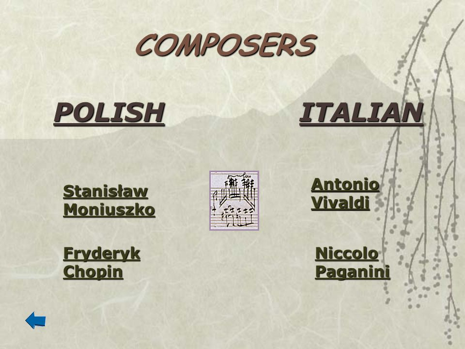 COMPOSERS POLISH ITALIAN Antonio Vivaldi Stanisław Moniuszko