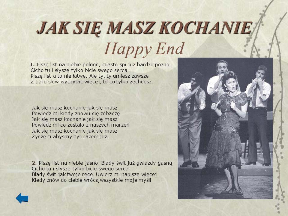 JAK SIĘ MASZ KOCHANIE Happy End