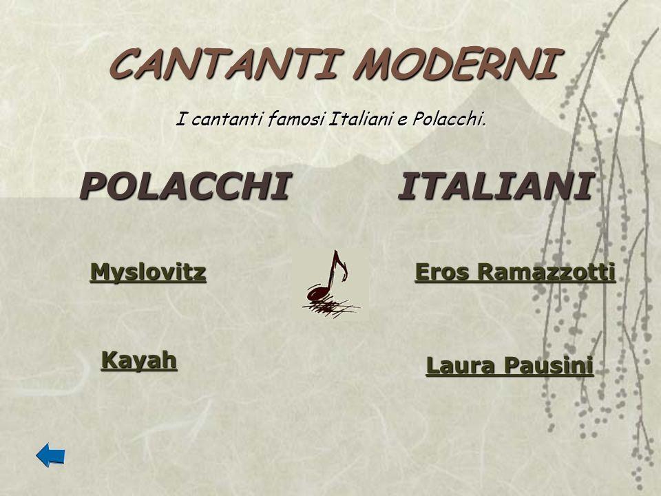 I cantanti famosi Italiani e Polacchi.