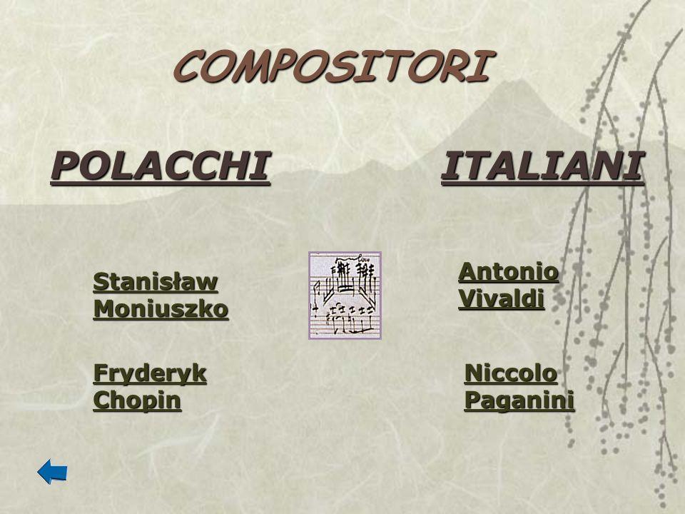 COMPOSITORI POLACCHI ITALIANI Antonio Vivaldi Stanisław Moniuszko