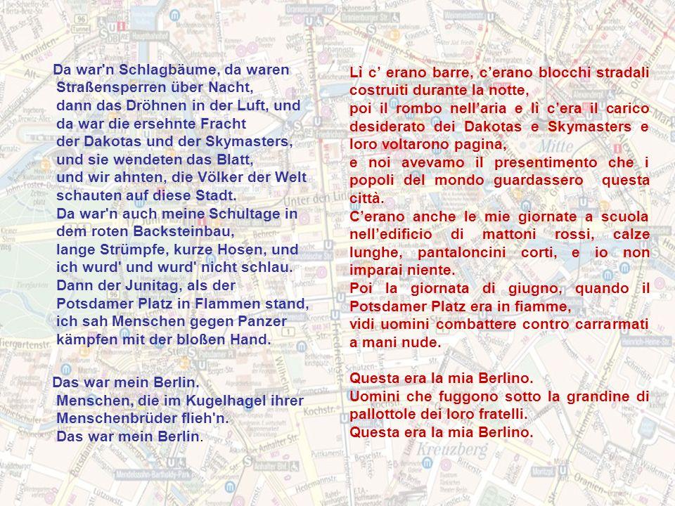 Poi la giornata di giugno, quando il Potsdamer Platz era in fiamme,