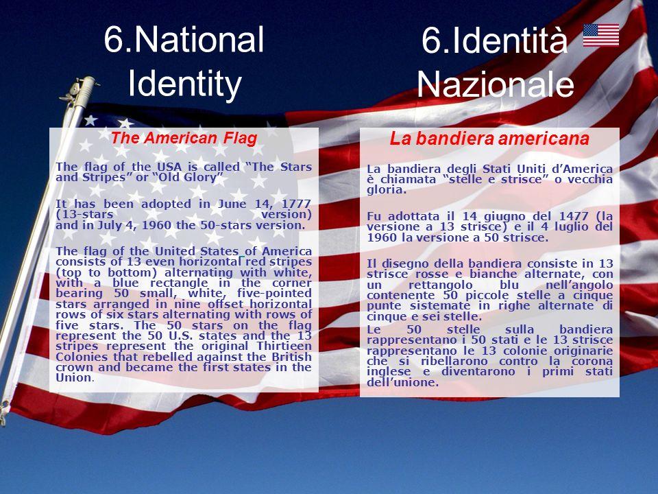 6.National Identity 6.Identità Nazionale La bandiera americana