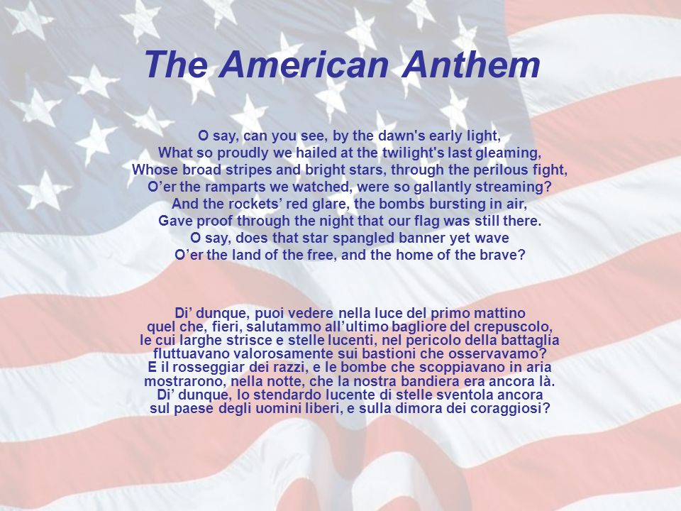 The American Anthem O say, can you see, by the dawn s early light,