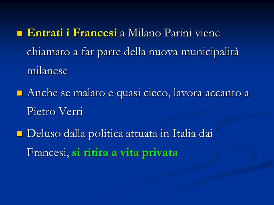 Entrati i Francesi a Milano Parini viene chiamato a far parte della nuova municipalità milanese