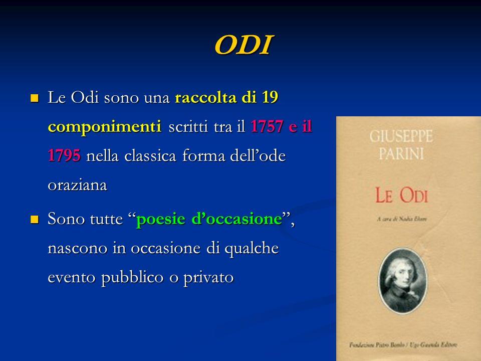 ODI Le Odi sono una raccolta di 19 componimenti scritti tra il 1757 e il 1795 nella classica forma dell'ode oraziana.