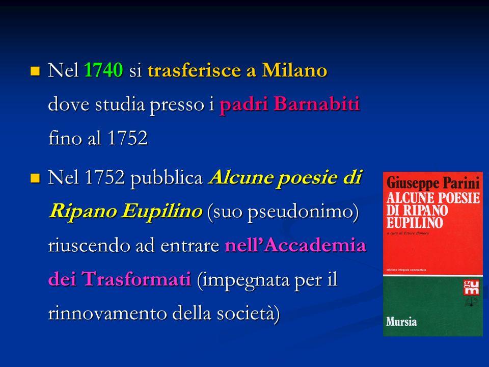 Nel 1740 si trasferisce a Milano dove studia presso i padri Barnabiti fino al 1752