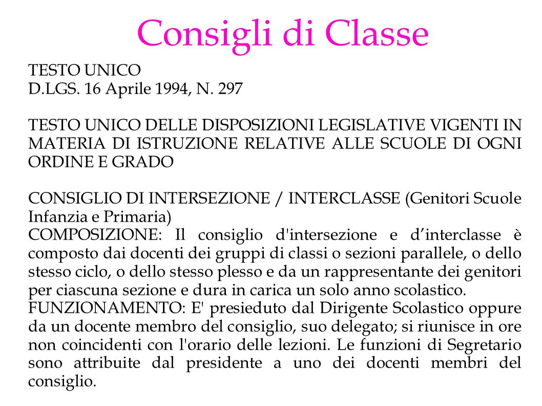 Consigli di Classe TESTO UNICO D.LGS. 16 Aprile 1994, N. 297
